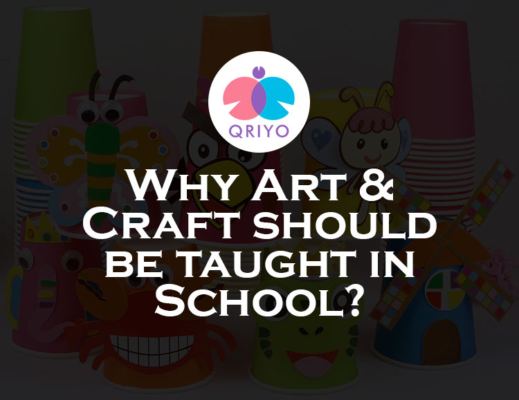 Why Art & Craft should be taught in School?