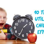 10 Things to Utilise Your Childs Time Effectively