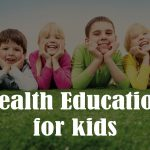 Why developing health education for children is important